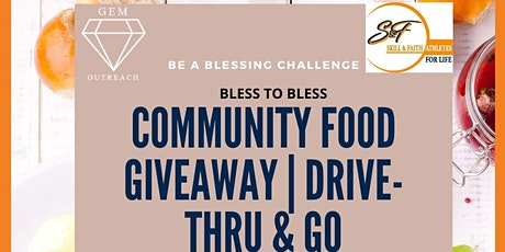 Be A Blessing  Challenge Community Food Giveaway tickets