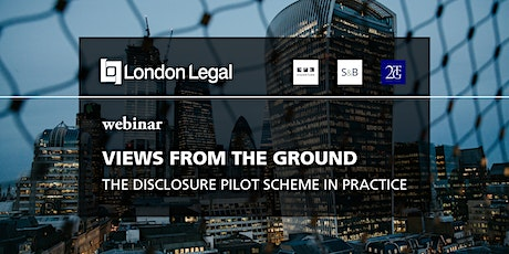 Views from the ground: The Disclosure Pilot Scheme in Practice (Webinar) tickets