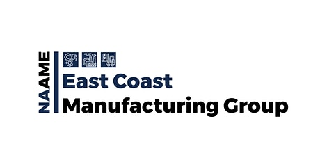 NAAME East Coast Manufacturing Group - LAUNCH tickets