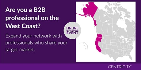 Network - B2B Networking - Business Networking - Networking - West Coast tickets