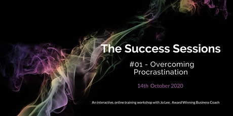 The Success Sessions - October 2020 - Overcoming Procrastination tickets
