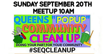Queens Pop-Up Community Cleanup #SEQCLEANUP tickets