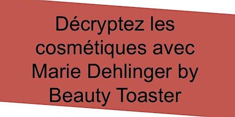 Master Class Beauty Toaster : Décrypter les cosmétiques sans stress billets