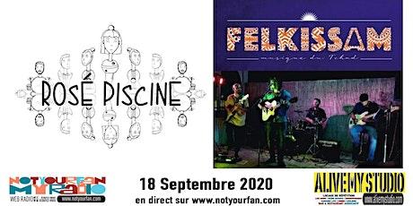 Felkissam / Rosé Piscine en Extérieur émission en live/public billets