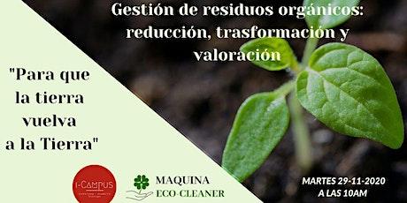Gestión de residuos orgánicos: reducción, transformación y valorización entradas