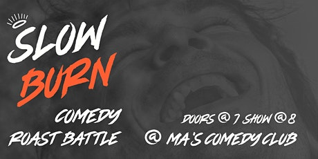 Slow Burn #3 - Comedy Roast Battle *FINAL QUALIFICATION RUN* tickets