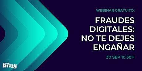 Webinar Fraudes digitales: no te dejes engañar entradas