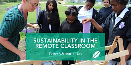 EcoRise: Sustainability in the Remote Classroom: New Orleans tickets