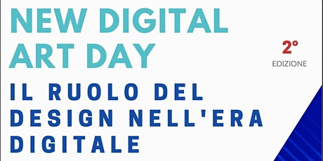 New Digital Art Day - Il ruolo del Design nell'Era Digitale biglietti