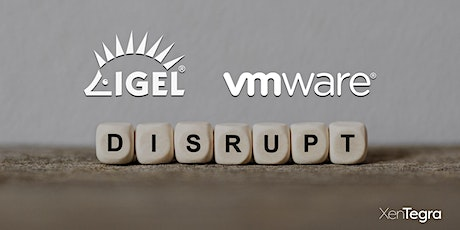 IGEL and VMWare: Enables a Simple Yet Secure Endpoint (12/10/2020) tickets