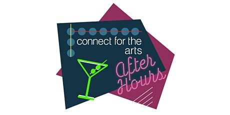 Connect for the Arts: After Hours tickets