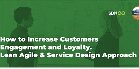 How to Increase Customer Engagement & Loyalty. Lean Agile & Service Design  tickets