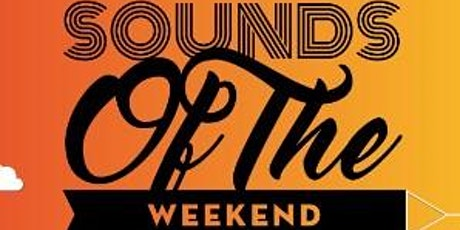 Sounds of the Weekend tickets