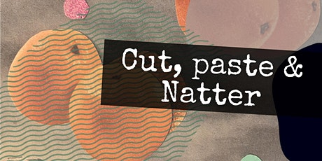 Cut, Paste and Natter tickets