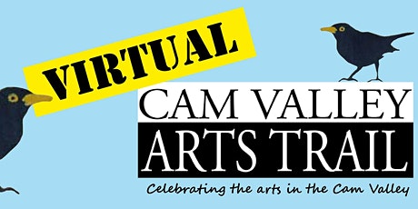 Virtual Arts Trail by Cam Valley Arts tickets
