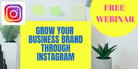 Grow Your Business and Brand With Instagram (FREE Webinar) tickets