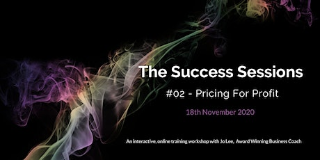 The Success Sessions - November 2020 - Pricing for Profit tickets