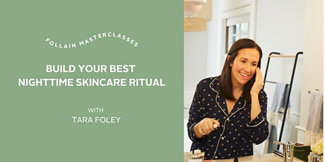 Build Your Best Evening Skincare Routine tickets