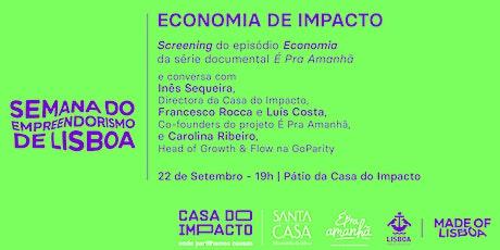 Economia de Impacto | Screening e Talk bilhetes