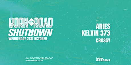 Shutdown: Born On Road [Kelvin 373 | Aries | Crossy] tickets