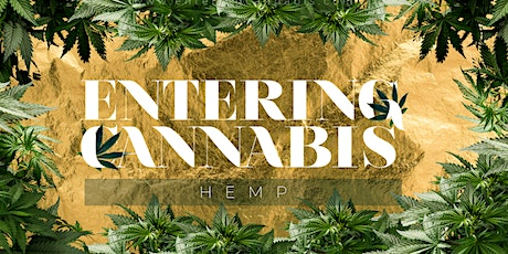 ENTERING CANNABIS: Hemp / CBD - LIVE - Virtual Summit tickets