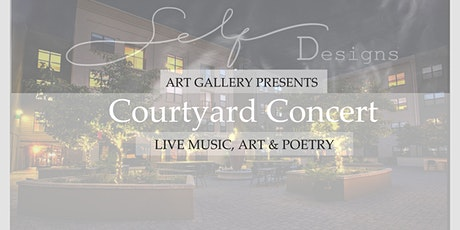 Self Designs Art Gallery Courtyard Concert tickets