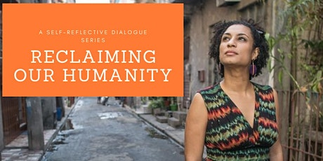 Reclaiming Our Humanity: A Limited Series tickets