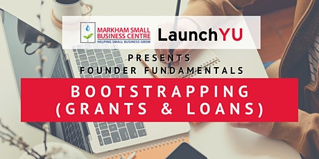 Founder Fundamentals: Bootstrapping (Grants & Loans) tickets