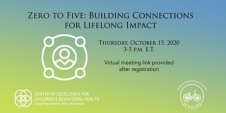 Zero to Five: Building Connections for Lifelong Impact tickets