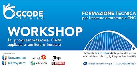 """Workshop """"La programmazione CAM applicata alla Tornitura e Fresatura a CNC biglietti"""