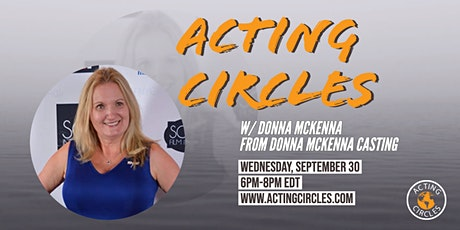 Acting Circles w/ Donna McKenna, Casting Director, Donna McKenna Casting tickets
