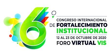 6o. Congreso Internacional de Fortalecimiento Institucional VIS Foundation entradas