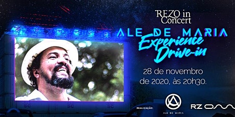 REZO in Concert - ALE DE MARIA - Experience Drive in ingressos