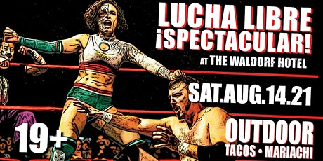 Lucha Libre Spectacular 2021 | Outdoors at The Waldorf tickets
