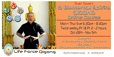 5 Elemental Spirits Qigong	*Full Course* tickets
