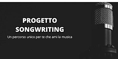 Progetto Songwriting - presentazione gratuita biglietti