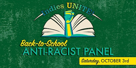 Indies UNITE! presents Back-to-School Anti-Racist Panel tickets