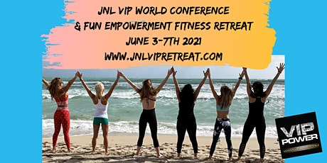 JNL VIP 2021 WORLD CONFERENCE AND FUN FITNESS RETR tickets