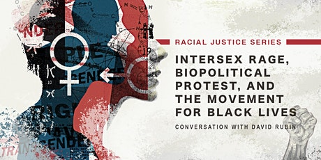Intersex Rage, Biopolitical Protest, and the Movement for Black Lives tickets