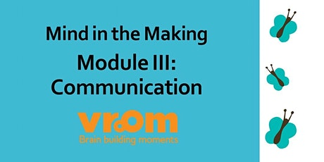 (Virtual Training) Mind in the Making: Module III: Communication tickets