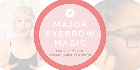 Major Eyebrow Magic with celeb MUA Melissa Murdick tickets
