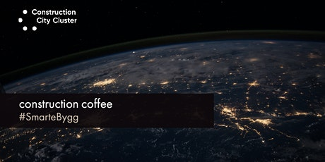 Construction Coffee #SmarteBygg tickets