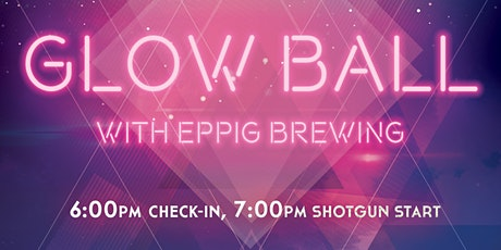 Glow Ball with Eppig Brewing tickets