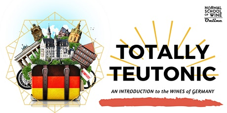 TOTALLY TEUTONIC: An Introduction to the Wines of Germany tickets