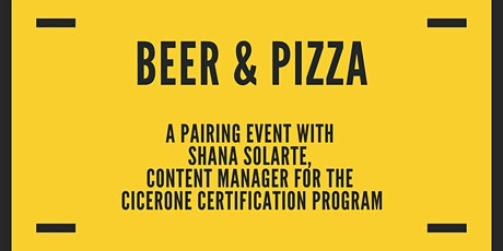 Beer & Pizza - CBP Pairing with Shana Solarte of Cicerone tickets
