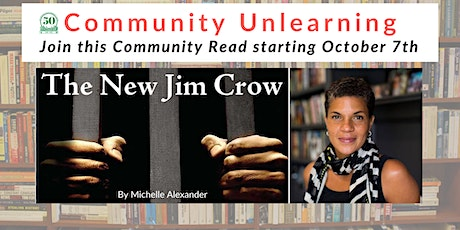 Community Unlearning: The New Jim Crow, by Michelle Alexander tickets