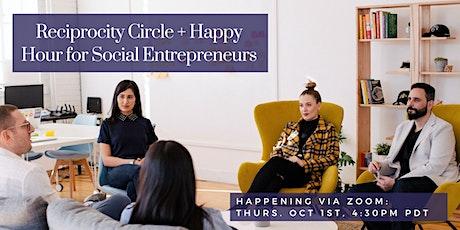Reciprocity Circle + Happy Hour for Social Entrepreneurs tickets