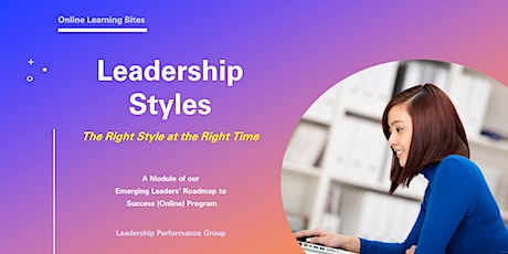 Leadership Styles: The Right Style @ the Right Time (Online - Run 2) tickets