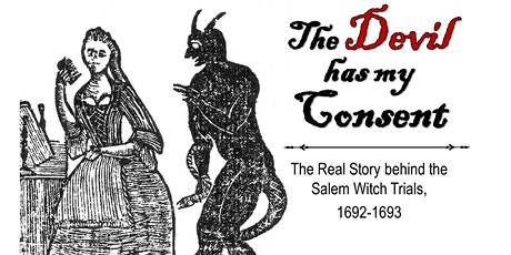 The Devil Has My Consent:The  Salem witch trials, presented by Kathy Wilson tickets