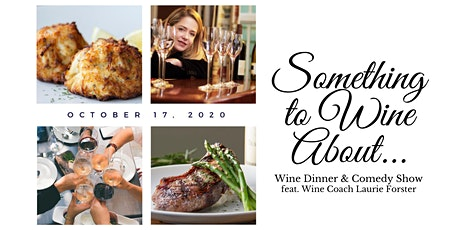 Something To Wine About: Wine Dinner & Comedy Show tickets